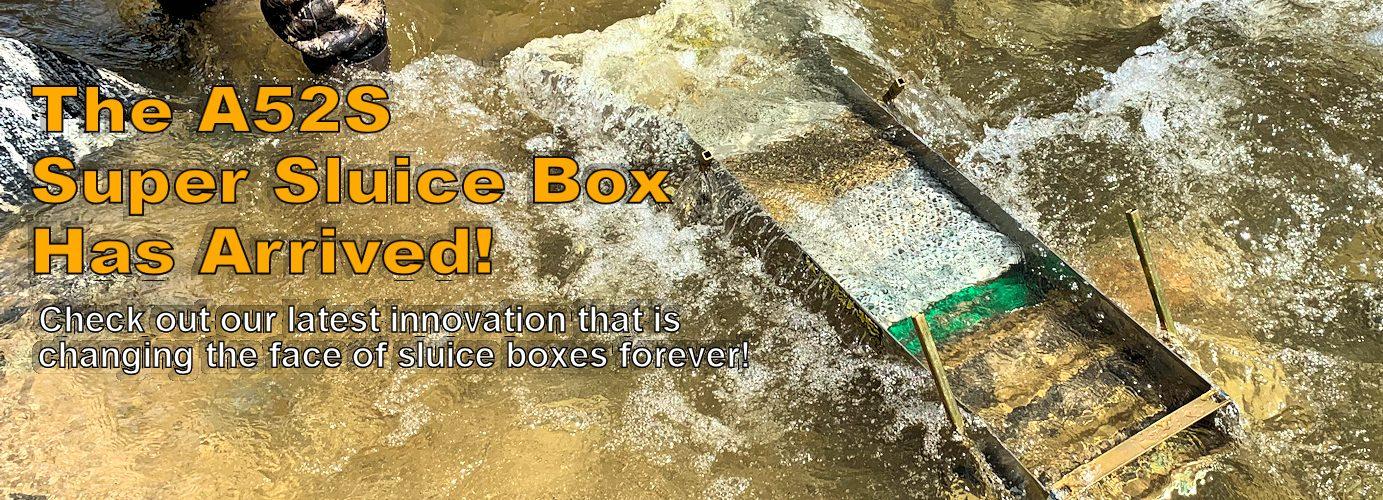 A52S Super Sluice Box has arrived!